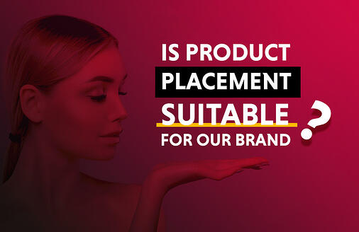 is productplacement suitable for our brand